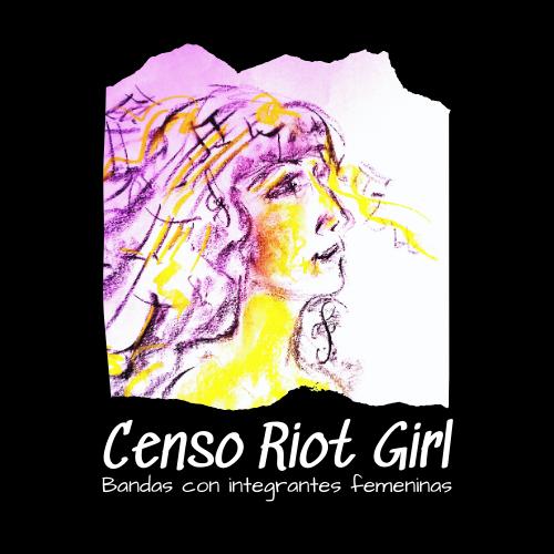 censo riot girl - vane balón - distrito uve - mujeres en la música - bandas con mujeres